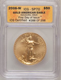 2006-W $50 One-Ounce Gold American Eagle MS70 ICG. Inaugural Issue, First Day of Issue. #288 of 298. NGC Census: (2717)...