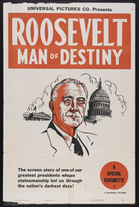 "Roosevelt Man of Destiny (Universal, 1946). One Sheet (27"" X 41""). Documentary Short. Starring Franklin Delano..."