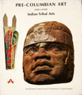 Books:First Editions, Ferdinand Anton and Frederick J. Dockstader. Pre-Columbian Artand Later Indian Tribal Arts. New York: Abrams, [1968...