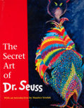 Books:First Editions, [Theodore Geisel]. The Secret Art of Dr. Seuss. New York:Random House, [1995]. First edition. Quarto. Publisher's b...