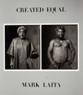 Books:Signed Editions, Mark Laita. INSCRIBED. Created Equal. [Los Angeles]: [Fahey/Klien Gallery], [2006]. First edition. Inscribed by La...