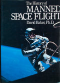 Books:First Editions, David Baker. The History of Manned Space Flight. New York:Crown, [1981]. First edition. Quarto. Publisher's binding...