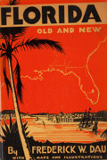 Books:First Editions, Frederick W. Dau. Florida: Old and New. New York: G. P.Putnam's Sons, 1934. First edition. Octavo. Publisher's bind...