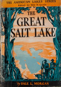 Books:First Editions, Dale L. Morgan. The Great Salt Lake. Indianapolis:Bobbs-Merrill, [1947]. First edition. Octavo. Publisher'sbinding...