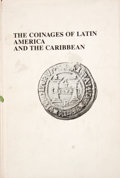 Books:First Editions, E. A. Furber [editor]. The Coinages of Latin America and theCaribbean. Lawrence: Quarterman Publications, [1974]. F...