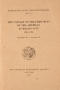 Books:First Editions, Robert I. Nesmith. The Coinage of the First Mint of the Americasat Mexico City. New York: American Numismatic S...