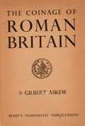Books:First Editions, Gilbert Askew. The Coinage of Roman Britain. London: B. A.Seaby, 1951. First edition. Octavo. Publisher's binding a...