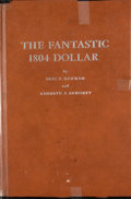 Books:First Editions, Eric P. Newman and Kenneth E. Bressett. The Fantastic 1804Dollar. Racine: Whitman Publishing, [1962]. First edi...