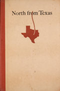 Books:First Editions, James C. Shaw. North from Texas: Incidents in the Early Life ofa Range Cowman in Texas, Dakota and Wyoming 1852-1883. ...