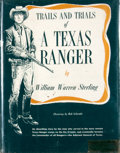 Books:First Editions, William Warren Sterling. Trails and Trials of a TexasRanger. [n. p.]: [William Warren Sterling], [1959]. Firstedit...