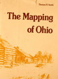 Books:First Editions, Thomas H. Smith. The Mapping of Ohio. [n. p.]: Kent StateUniversity Press, [1977]. First edition. Quarto. Publi...