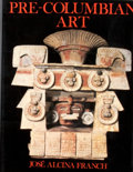 Books:First Editions, Jose Alcina Franch. Pre-Columbian Art. New York: Abrams,[1983]. First American edition. Quarto. Publisher's binding...