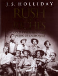 Books:Non-fiction, J. S. Holliday. Rush for Riches: Gold Fever and the Making of California. Berkeley: Oakland Museum, [1999]. Later pr...