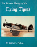 Books:Signed Editions, Larry M. Pistole. INSCRIBED. The Pictorial History of the Flying Tigers. Orange: Publisher's Press, [1995]. Fourth p...
