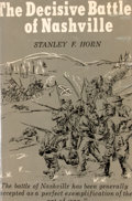 Books:Signed Editions, Stanley F. Horn. SIGNED. The Decisive Battle of Nashville. Baton Rouge: Louisiana State University Press, [1956]. Fi...
