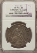 Seated Dollars, 1872-S $1 -- Improperly Cleaned -- NGC Details. XF....