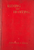 Books:First Editions, M. Horace Hayes. Riding and Hunting. London: Hurst andBlackett, 1901. First edition. Octavo. Publisher's binding. V...