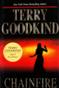 Books:Signed Editions, Terry Goodkind. SIGNED. Chainfire. New York: TOR, [2005]. First edition, first printing. Signed. Octavo. Publish...