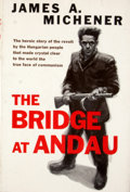 Books:First Editions, James A. Michener. The Bridge of Andau. New York: RandomHouse, [1957]. First edition, first printing. Octavo. Publi...