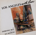 Books:First Editions, Dorothy Rice. Los Angeles: With Love. Los Angeles: GlenHouse, 1984. First edition, first printing. Octavo. Publishe...