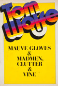 Books:First Editions, Tom Wolfe. Mauve Gloves & Madmen, Clutter & Vine.New York: Farrar, Straus and Giroux, [1976]. First edition, first...