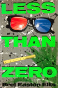 Books:First Editions, Bret Easton Ellis. Less Than Zero. New York: Simon andSchuster, [1985]. First edition, first printing. Octavo. Publ...