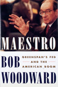 Books:Signed Editions, Bob Woodward. SIGNED. Maestro: Greenspan's Fed and the American Boom. New York: Simon & Schuster, [2000]. First edit...