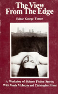 Books:First Editions, George Turner [editor]. The View From the Edge. [Carlton]:Norstrilia Press, [1977]. First edition, first printi...