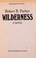 Books:First Editions, Robert B. Parker. Wilderness. [New York]: Delacorte Press,[1979]. Uncorrected proof. Octavo. Publisher's wrappers. ...
