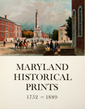 Books:First Editions, Lois McCauley. INSCRIBED. Maryland Historical Prints 1752 to1889. Baltimore: Maryland Historical Society, [1975]. F...