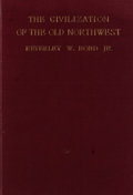Books:First Editions, Beverely W. Bond, Jr. The Civilization of the Old Northwest.New York: Macmillan, 1934. First edition. Octavo. Publi...