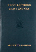 Books:Biography & Memoir, Mrs. Burton Harrison. Recollections Grave and Gay. New York: Charles Scribner's Sons, 1912. Later impression. Oc...