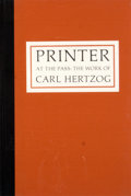 Books:First Editions, Al Lowman [editor]. Printer at the Pass: The Work of CarlHertzog. San Antonio: University of Texas, 1972. First edi...