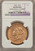 Liberty Double Eagles: , 1852 $20 --Improperly Cleaned--NGC Details. AU. NGC Census:(150/791). PCGS Population (110/298). Mintage: 2,000,000. Numism...