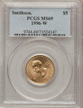 Modern Issues: , 1996-W G$5 Smithsonian Gold Five Dollar MS69 PCGS. PCGS Population(752/66). NGC Census: (426/332). Mintage: 9,068. Numisme...