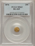 California Fractional Gold: , 1876 25C Indian Round 25 Cents, BG-849, High R.5, MS63 PCGS. PCGSPopulation (12/5). NGC Census: (0/1). (#10710)...