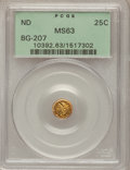 California Fractional Gold: , Undated 25C Liberty Round 25 Cents, BG-207, High R.5, MS63 PCGS.PCGS Population (8/6). NGC Census: (1/0). (#10392)...