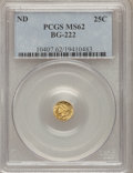California Fractional Gold: , Undated 25C Liberty Round 25 Cents, BG-222, R.2, MS62 PCGS. PCGSPopulation (137/230). NGC Census: (17/49). (#10407)...