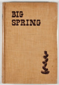 Books:First Editions, Shine Philips. Big Spring: The Casual Biography of a PrairieTown. New York: Prentice Hall, 1942. First edition. Oct...