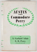 Books:First Editions, A. Garland Adair and E. H. Perry. Austin and CommodorePerry. [Austin]: [Texas Heritage Foundation], [1956]. Fir...