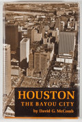 Books:First Editions, David G. McComb. INSCRIBED. Houston: The Bayou City. Austin:University of Texas Press, [1969]. First edition. Ins...