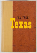 Books:Signed Editions, Mary Lasswell. SIGNED. I'll Take Texas. Boston: Houghton Mifflin, 1958. First edition, first printing. Signed. O...