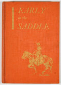 Books:First Editions, James K. Greer. Early in the Saddle. Dallas: Dealey andLowe, 1936. First edition. Octavo. Publisher's binding. ...