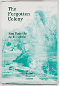 Books:First Editions, Rachel Bluntzer Hebert. The Forgotten Colony, San Patricio deHibernia: The History, the People and the Legends of the I...