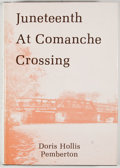 Books:Signed Editions, Doris Hollis Pemberton. INSCRIBED. Juneteenth at Comanche Crossing. Austin: Eakin, [1983]. First edition. Inscribe...