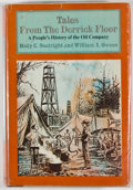 Books:First Editions, Mody C. Boatright and William A. Owens. Tales From the DerrickFloor: A People's History of the Oil Industry. Garden...
