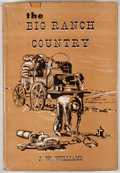 Books:First Editions, J. W. Williams. The Big Ranch Country. Wichita Falls: TerryBrothers, 1954. First edition. Octavo. Publisher's cloth...