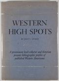 Books:First Editions, Jeff Dykes. Western High Spots: Reading and CollectingGuides. [n. p.]: Northland Press, [1977]. First edition.Quar...