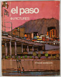 Books:Signed Editions, Frank Mangan. SIGNED. El Paso: In Pictures. El Paso: The Press, 1971. First edition. Signed by Mangan. Quarto. P...
