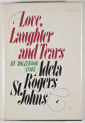 Books:Signed Editions, Adela Rogers St. Johns. SIGNED. Love, Laughter and Tears: My Hollywood Story. Garden City: Doubleday, 1978. First ed...